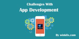 app development challenges winklix