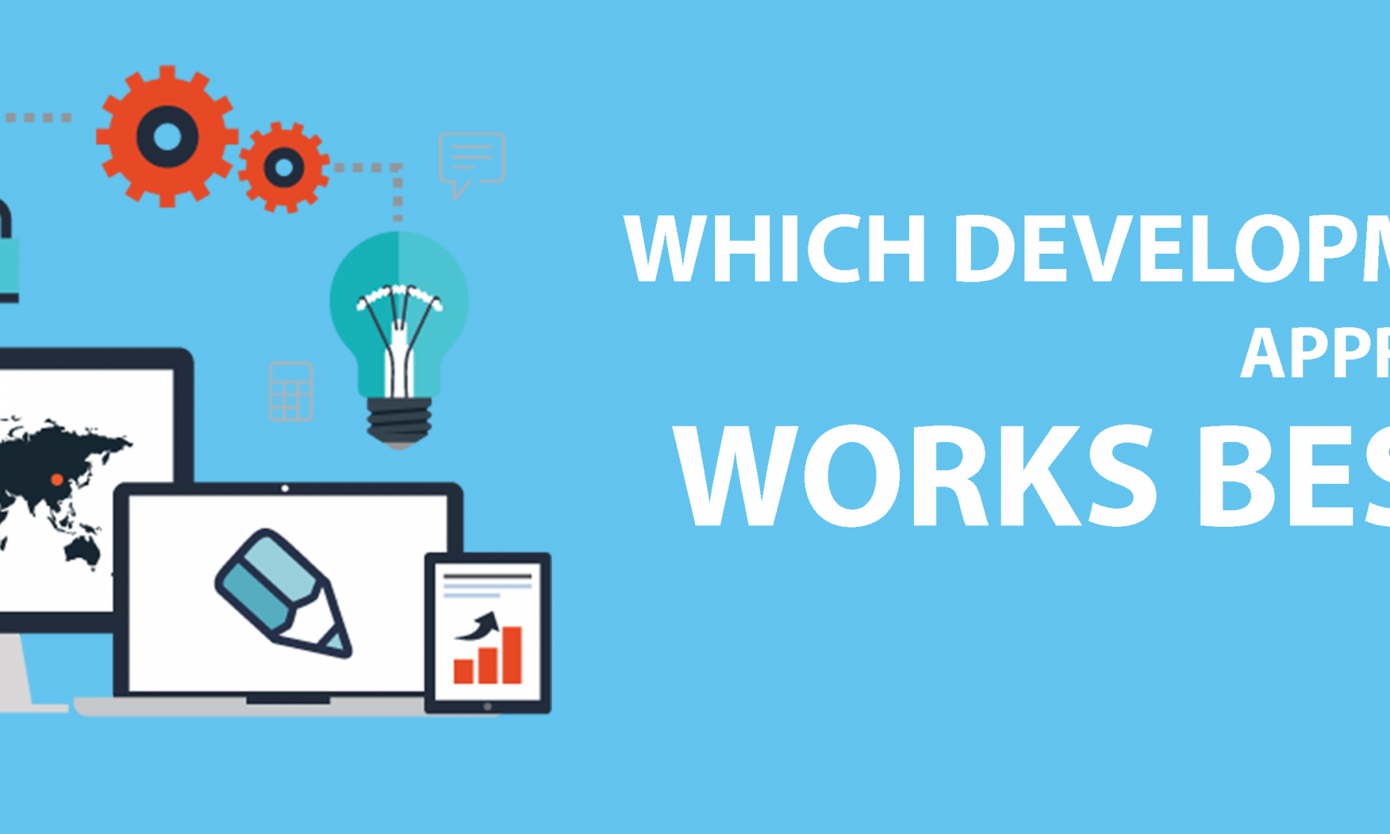 which development approach work best ?