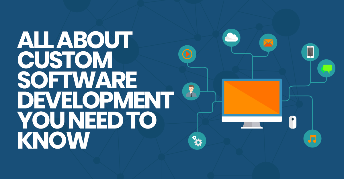 Custom Software Development : Benefits And Trends