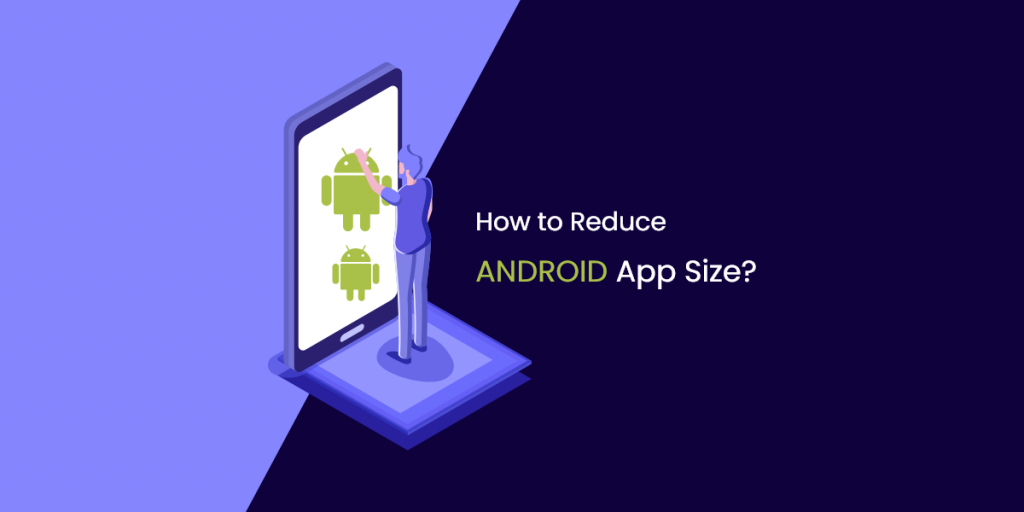 Technique for Optimizing & Reducing the APK size of Android App